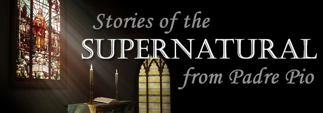 Stories of the Super Natural from Padre Pio Header