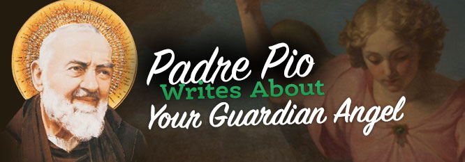 Padre Pio's Advice on Guardian Angels